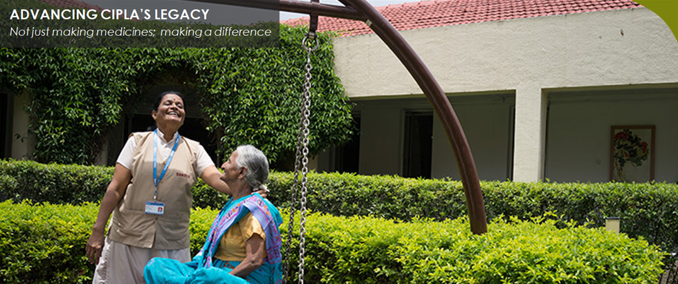 ADVANCING CIPLA'S LEGACY  - Not just making medicines;  making a difference